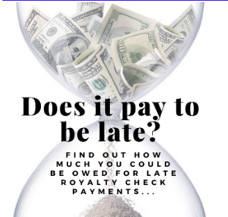 Learn how much you could be owed for late royalty check payments.